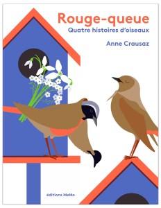 Rouge-Queue quatre histoires d'oiseaux anne crausaz, MeMo