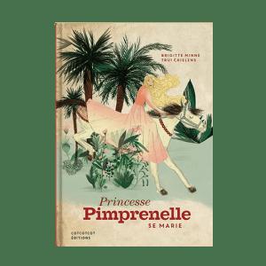 Princesse Pimprenelle se marie, Brigitte Minne, Trui Chielens, cotcotcot éditions