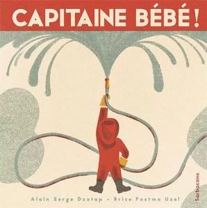 Capitaine Bébé, Alain Serge Dzotap, Brice Postma Uzel, Sarbacane