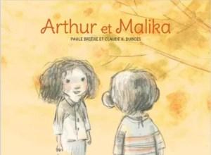Arthur et Malika, Paule Brière, Claude K. Dubois, éditions d'eux