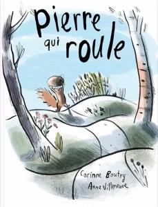 Pierre qui roule, Corinne Boutry, Anne Villeneuve,