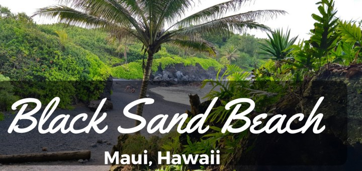 BLACK SAND BEACH in Maui Hawaii