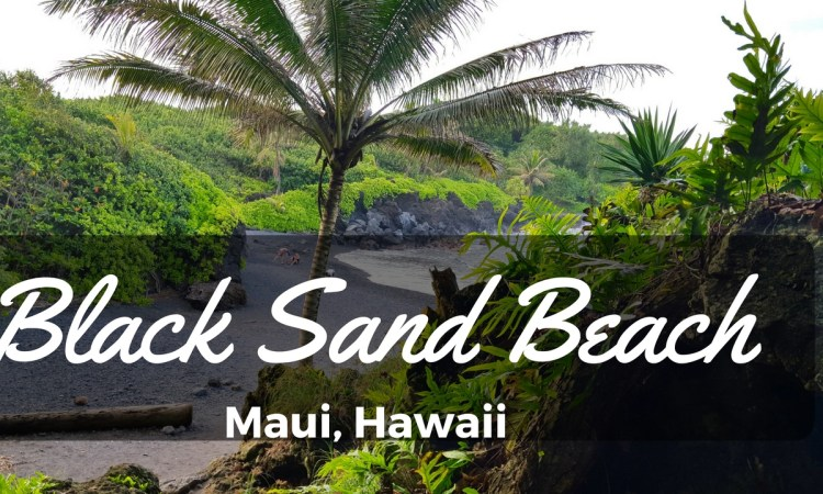 BLACK SAND BEACH in Maui Hawaii