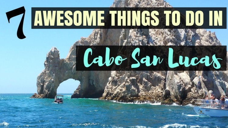 7 awesome things to do in Cabo San Lucas video.