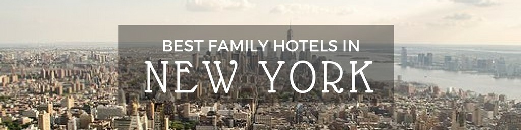 Best Family Hotels in New York City | A New York City guide to family-friendly hotels as hand selected by Little City Trips - city travel experts