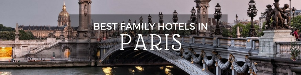 Best Family Hotels in Paris   A Paris guide to family-friendly hotels as hand selected by Little City Trips - city travel experts
