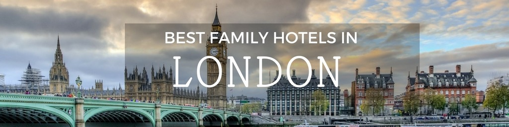 Best Family Hotels in London | A London guide to family-friendly hotels as hand selected by Little City Trips - city travel experts