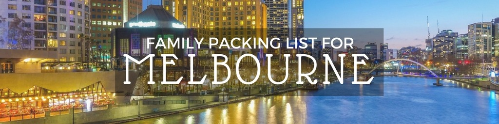 Family packing list Melbourne