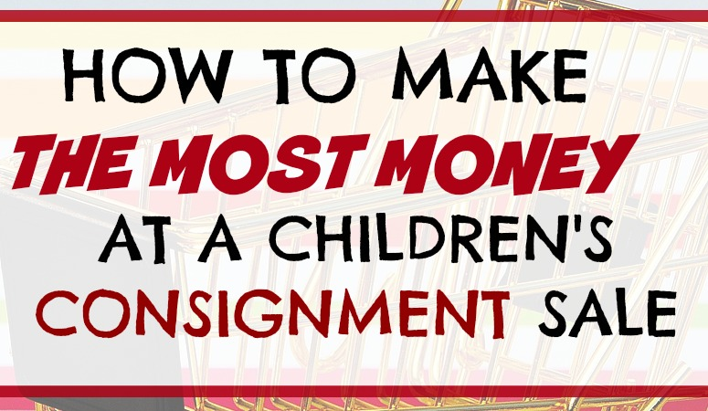 How to Make Money at a Children's Consignment Sale