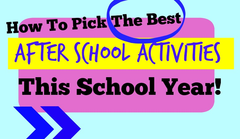 How to Pick the Best After School Activities for Kids