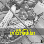8 Easy Ways to Eat More Vegetables