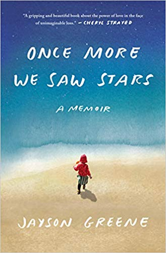 Once More We Saw Stars...a must read about loss and grief.