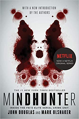 Mindhunter: Inside the FBI's Elite Serial Crime Unit by John Douglas and Mark Olshaker