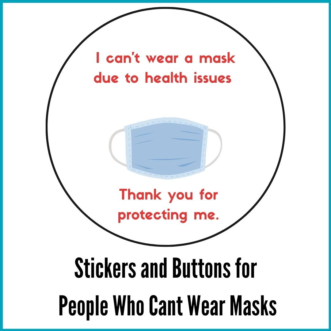 I can't wear a mask due to health issues.