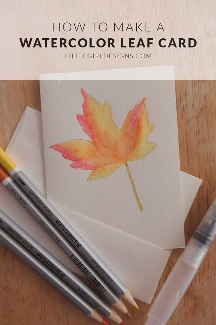 How to Make a Watercolor Leaf Card - a simple tutorial on how to make beautiful watercolor leaf cards. Make several to give as gifts @littlegirldesigns.com