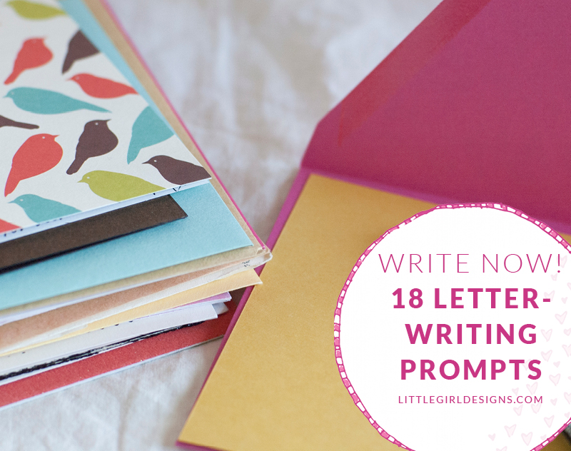 Write Now: 18 Letter-writing prompts to get you inspired to send some old-fashioned letters in the mail! @littlegirldesigns.com #mail #writing