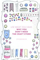 Use What You Have: Why You Don't Need the Craft Store