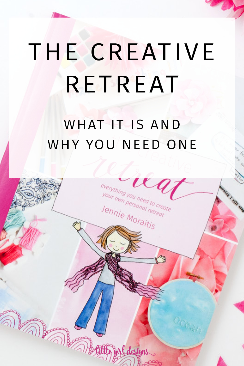 The Creative Retreat - Don't you wish you could get away and work on your creative projects? I'll show you how to create your own personal retreat with this resource. You're going to love this! @ littlegirldesigns.com