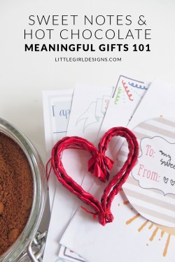 Sweet Notes & Hot Chocolate - Meaninful Gifts 101 - Some thoughts on how to make gifts that are meaninful plus the most delicious hot chocolate recipe you'll ever taste. (Makes a great gift, but I recommend making a double batch so you won't be too sad giving it away. ;)) via littlegirldesigns.com
