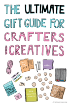 The Ultimate Gift Guide for Crafters and Creatives