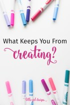What Keeps YOU from Creating?