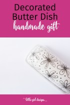 Make a Decorated Butter Dish