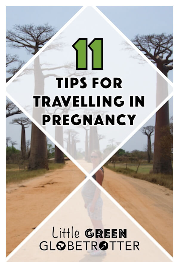 Pintrest image depicting the author travelling at the Avenue of Baobabs while pregnant and the title '11 Tips for travelling in pregnancy' written on top.