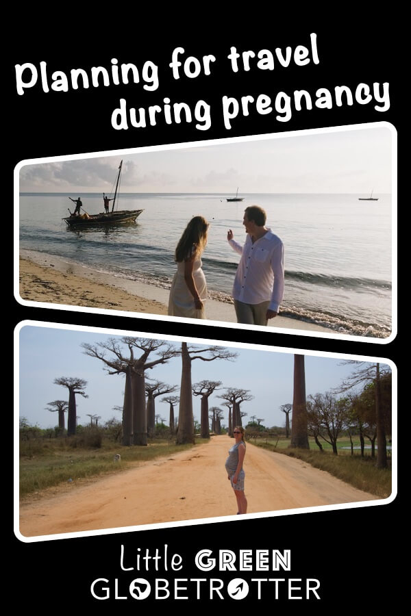 Pintrest image consisting of two images depicting the author travelling abroad while pregnant and the title 'Planning for travel during pregnancy' written on top.