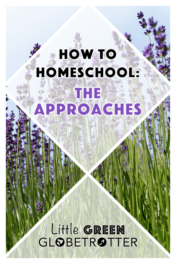 Pintrest image of lavender with the title 'How to Homeschool: The Approaches' written on top. Many educational theories highlight the importance of spending time in nature.