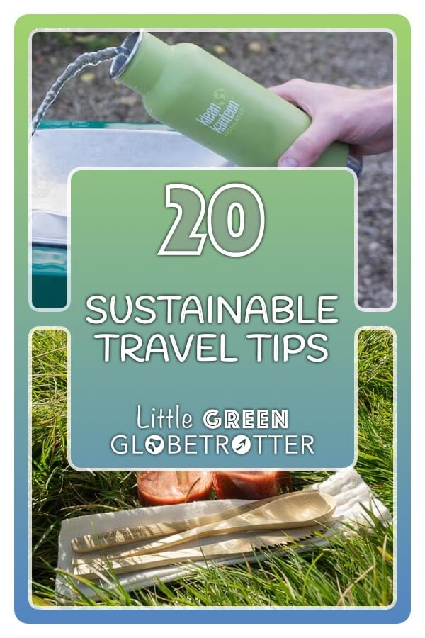 Pintrest image consisting of two images of a reusable bottle, straws and cutlery, and the title '20 Sustainable Travel Tips' overlaid on top.