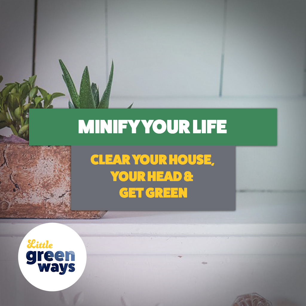 Minify your life