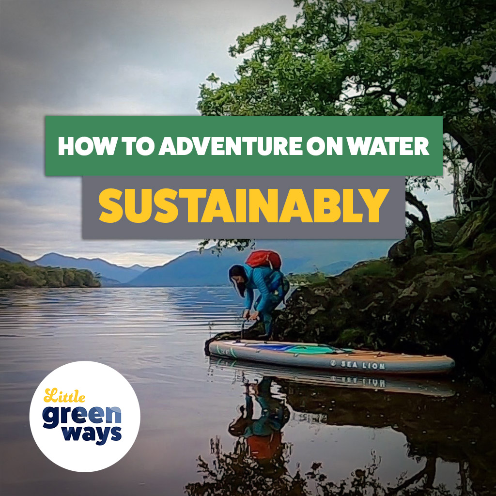 How to adventure on the water sustainably