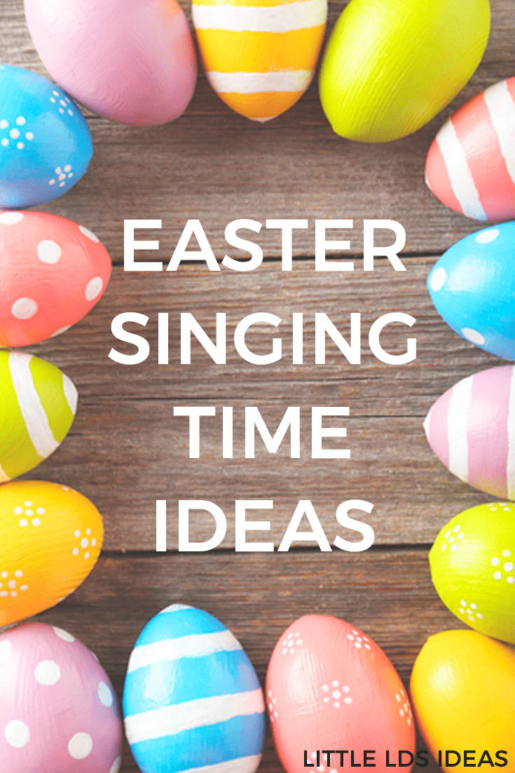 Lds easter singing time ideas from little lds ideas easter singing time ideas negle Choice Image