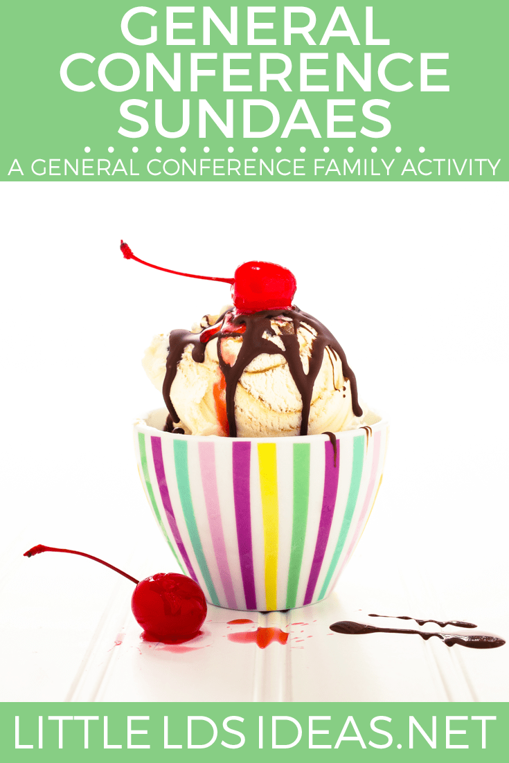 General Conference Sundaes. Such a great family activity to do during General Conference weekend. Includes lots of free printables.