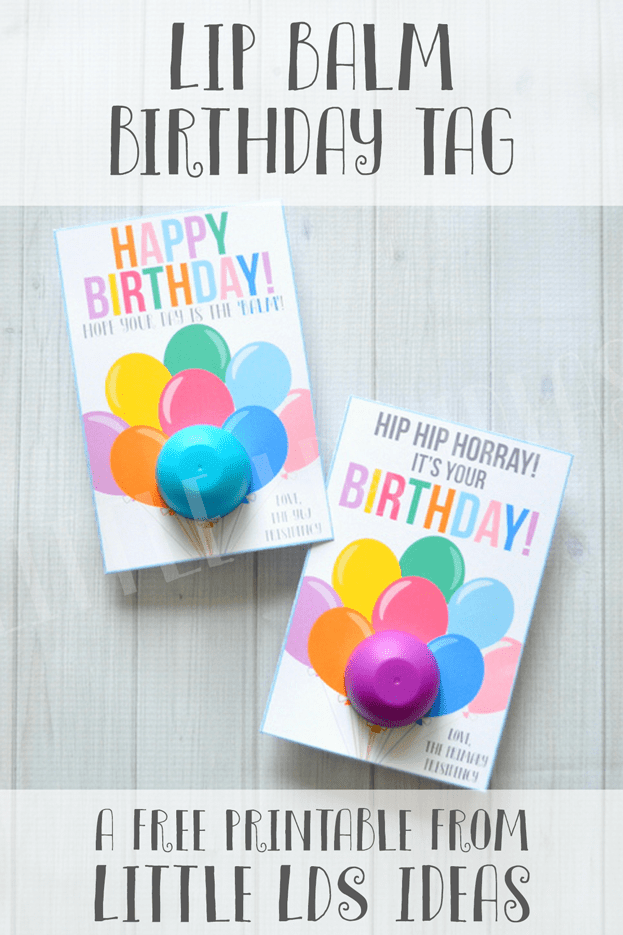 Lip Balm Birthday Card Printable. These Happy Birthday Lip Balm cards are perfect for a quick birthday gift. Free printable from Little LDS Ideas