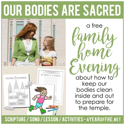 Teach your family that our bodies are sacred with this great FHE idea from A Year of FHE. FREE lesson and printables included!
