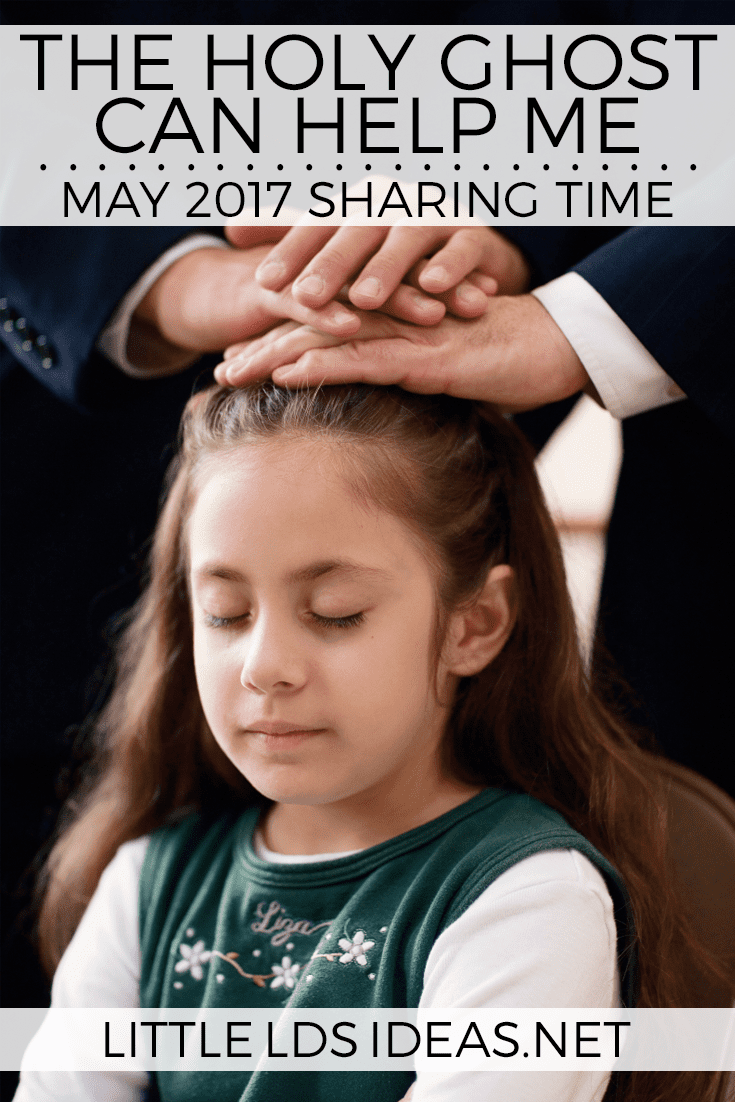 The Holy Ghost Can Help Me: May 2017 Sharing Time Idea from Little LDS Ideas. Free outline and printables included.