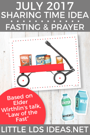 July 2017 Fasting and Prayer Sharing Time Idea