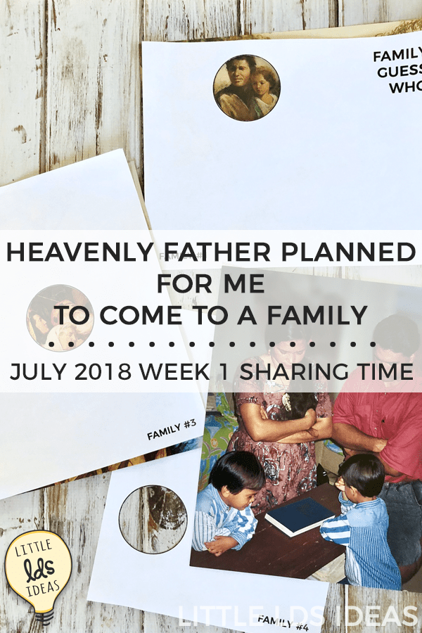 July 2018 Week 1 Family Sharing Time Idea