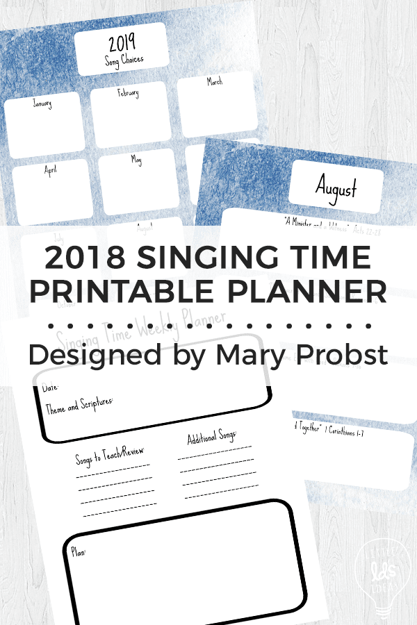 2019 Singing Time Printable Planner. Get organized this year with these free printable planner sheets from Mary Probst and Little LDS Ideas.