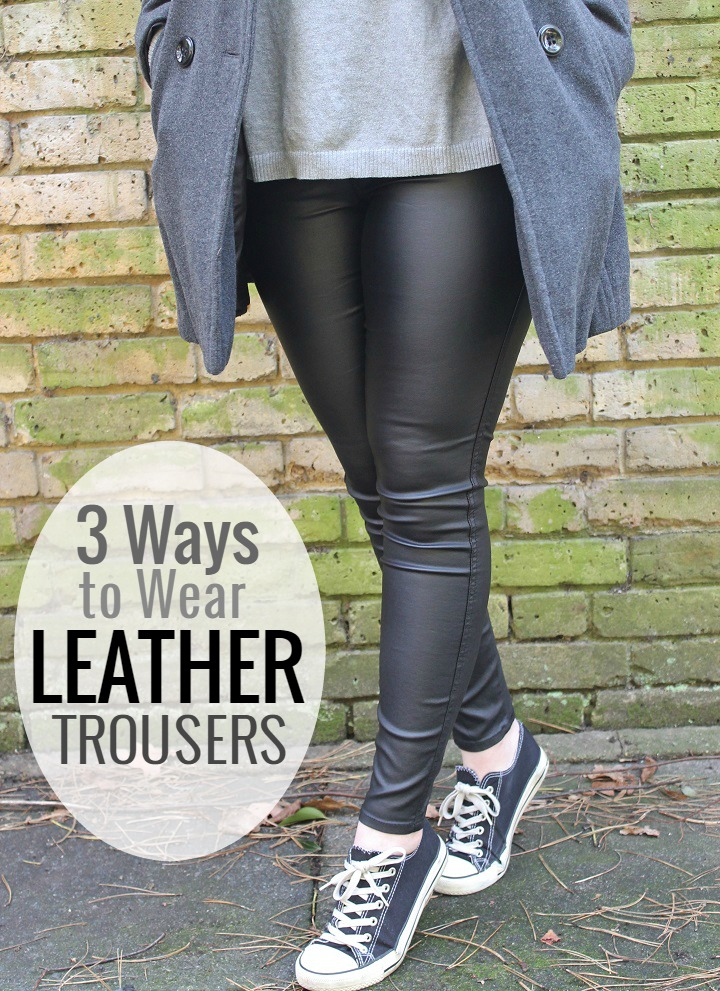 Style Challenge: 3 Ways To Wear Faux Leather Trousers