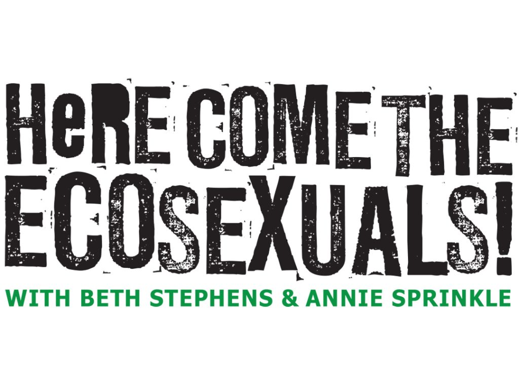 Beth Stephens and Annie Sprinkle: Here Come the Ecosexuals!