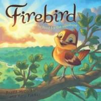 Firebird, He lived for the sunshine