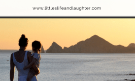 The Ultimate Guide to Traveling to Cabo with Kids