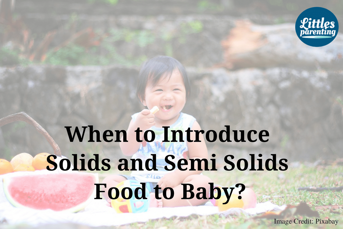 When to Introduce Solids and Semi Solids Food to Baby