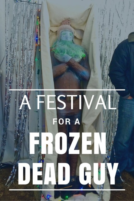 A Festival for a Frozen Dead Guy