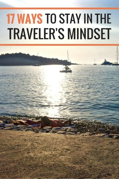 17 Ways to Stay in the Travelers Mindset at Home