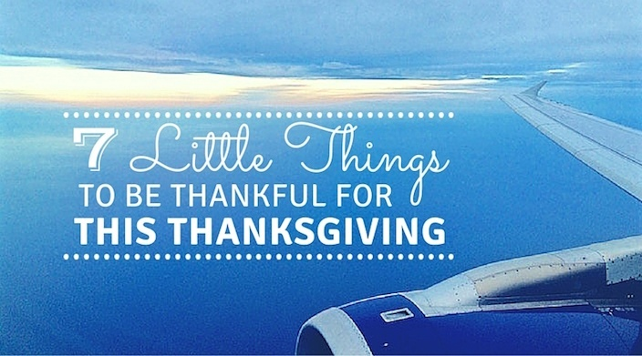 7 Little Things To Be Grateful For This Thanksgiving