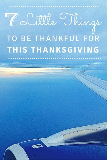 7 Little Things To Be Thankful For This Thanksgiving