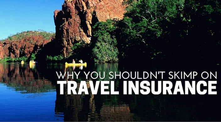 Why You Shouldnt Skimp on Travel Insurance for your Trip